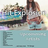 Hit Explosion: Upcomming Artists 2017 von Various Artists