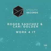 Work 4 It by Roger Sanchez