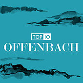 Offenbach - Top 10 by Various Artists