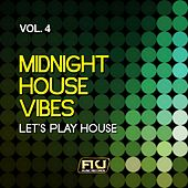 Midnight House Vibes, Vol. 4 (Let's Play House) von Various Artists