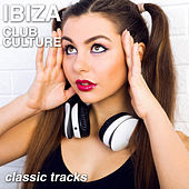 Ibiza Club Culture by Various Artists