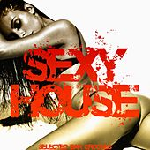Sexy House (Selected Rhythms) by Various Artists