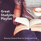 Great Studying Playlist: Relaxing Classical Music for Study and Focus de Various Artists