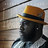 I'm Here by Alfred Clemonts