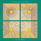To The Bone von Bombay Bicycle Club