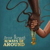 Always Be Around von Jesse Royal