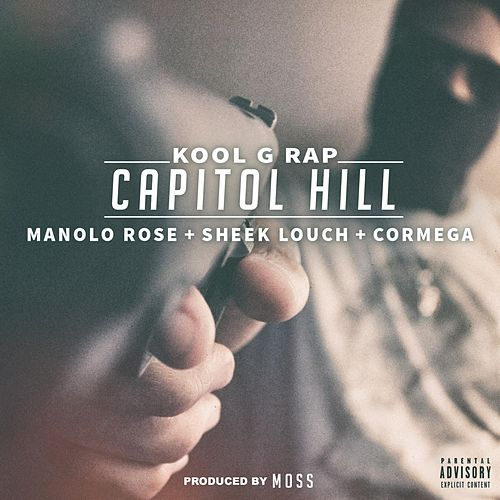 Capitol Hill (feat. Manolo Rose, Sheek Louch & Cormega) by Kool G Rap