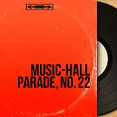 Music-Hall Parade, No. 22 (Mono Version) von Various Artists