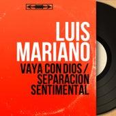 Vaya Con Dios / Separación Sentimental (Mono Version) von Luis Mariano