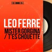 Mister Gorgina / T'es chouette (Mono version) de Leo Ferre