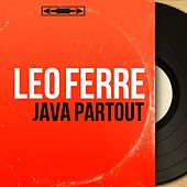 Java partout (Mono Version) de Leo Ferre