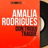 Don Triqui Traque (Mono Version) de Amalia Rodrigues
