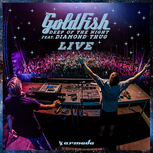 Deep Of The Night (Live Version) by Goldfish
