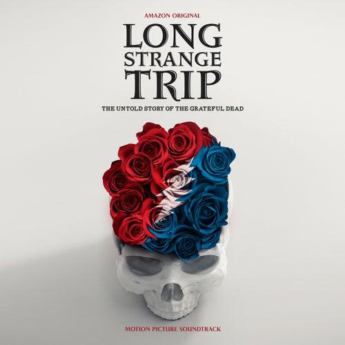 Long Strange Trip Soundtrack by Grateful Dead