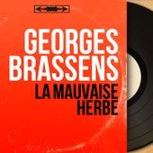 La mauvaise herbe (Mono Version) de Georges Brassens
