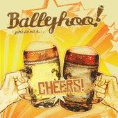 Cheers! by Ballyhoo!