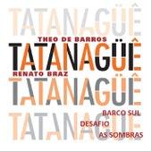 Tatanagüê de Théo de Barros