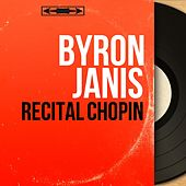 Récital Chopin (Mono Version) by Byron Janis