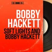 Soft Lights and Bobby Hackett (Mono Version) by Bobby Hackett