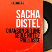 Chanson sur une seule note / Paillasse (Mono Version) von Sacha Distel
