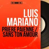 Prière païenne / Sans ton amour (Mono version) von Luis Mariano
