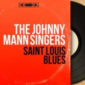 Saint Louis Blues (Mono Version) de The Johnny Mann Singers