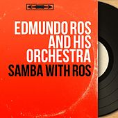 Samba With Ros (Mono Version) by Edmundo Ros