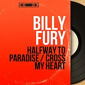 Halfway to Paradise / Cross My Heart (Mono Version) by Billy Fury