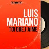 Toi que j'aime (Mono Version) von Luis Mariano