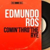 Comin'thro'the Rye (Mono Version) by Edmundo Ros