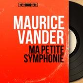 Ma petite symphonie (Mono Version) von Maurice Vander