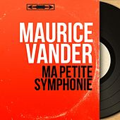Ma petite symphonie (Mono Version) by Maurice Vander
