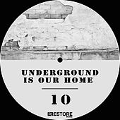 Underground is Our Home, Vol. 10 de Various Artists