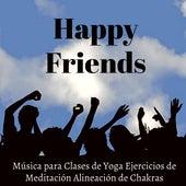 Happy Friends - Música New Age Relajante de la Naturaleza para Clases de Yoga Ejercicios de Meditación Alineación de Chakras con Sonidos Instrumentales Binaurales by Pet Music World