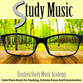 Study Music: Calm Piano Music for Studying, Extreme Focus and Concentration by Einstein Study Music Academy (1)