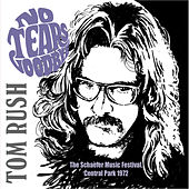 No Tears Goodbye (The Schaefer Music Festival, Central Park 1972) (Live) de Tom Rush