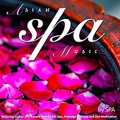 Asian Spa Music: Relaxing Guitar and Nature Sounds for Spa, Massage Therapy and Zen Meditation by S.P.A