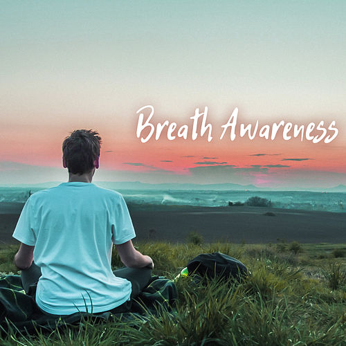 Breath Awareness - Breathe In, Breathe Out, Soft Instrumental Easy Listening Piano Music for Breathing Meditation by Breathe