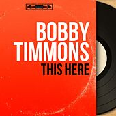 This Here (Mono Version) by Bobby Timmons