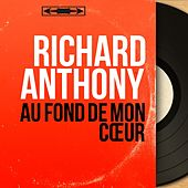 Au fond de mon cœur (Mono Version) by Richard Anthony