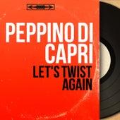 Let's Twist Again (Mono Version) by Peppino Di Capri
