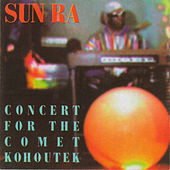 Concert for the Comet Kohoutek by Sun Ra
