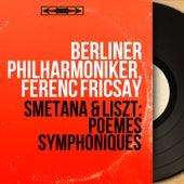 Smetana & Liszt: Poèmes symphoniques (Mono Version) von Berliner Philharmoniker