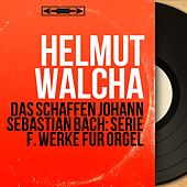 Das Schaffen Johann Sebastian Bach: Serie F. Werke für Orgel (Mono Version) by Helmut Walcha