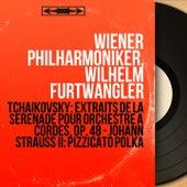 Tchaikovsky: Extraits de la Sérénade pour orchestre à cordes, Op. 48 - Johann Strauss II: Pizzicato polka (Mono Version) by Wilhelm Furtwängler