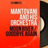 Moon River / Goodbye Again (Mono Version) von Mantovani & His Orchestra