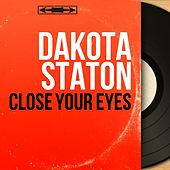 Close Your Eyes (Mono Version) by Dakota Staton
