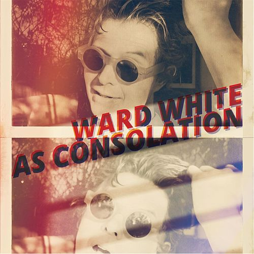 As Consolation by Ward White