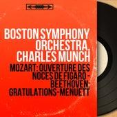 Mozart: Ouverture des Noces de Figaro - Beethoven: Gratulations-Menuett (Mono Version) von Boston Symphony Orchestra