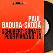 Schubert: Sonate pour piano No. 13 (Mono Version) by Paul Badura-Skoda